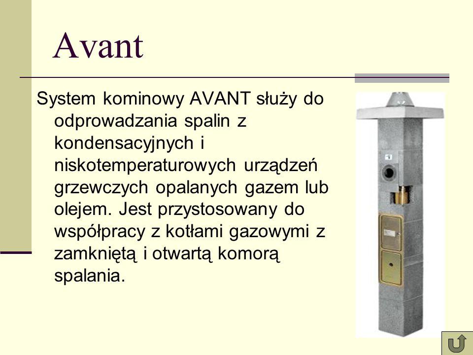 Avant System kominowy AVANT służy do odprowadzania spalin z kondensacyjnych i niskotemperaturowych urządzeń grzewczych opalanych gazem lub olejem. Jes