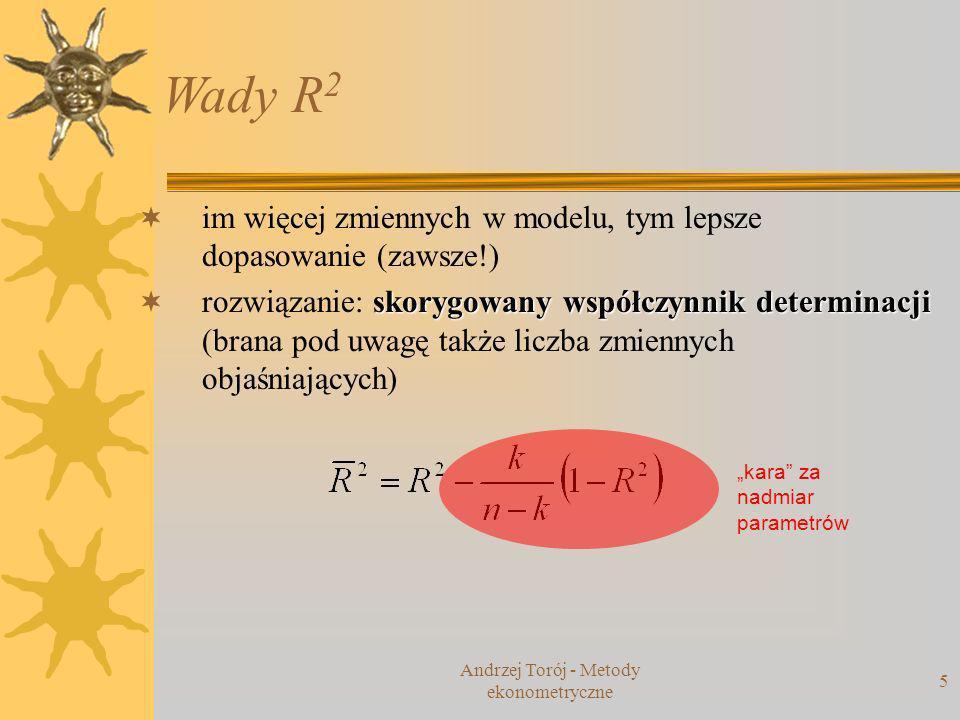 Andrzej Torój - Metody ekonometryczne 6 Błędy szacunku parametrów oszacowanie parametrów modelu liniowego (KMNK) reszty losowe wariancja składnika losowego (n – liczba obserwacji, k – liczba oszacowanych parametrów, w tym stała) macierz wariancji- kowariancji estymatora KMNK