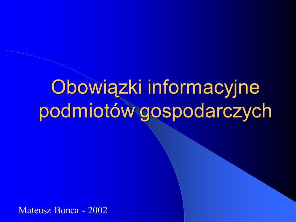 Obowiązki informacyjne podmiotów gospodarczych Mateusz Bonca - 2002