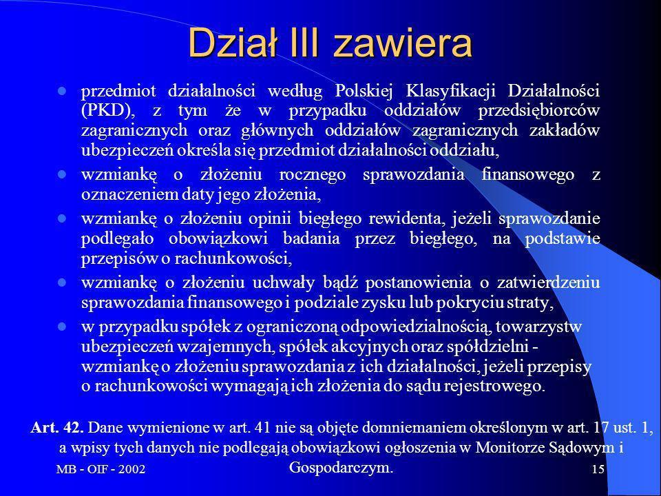 MB - OIF - 200215 Dział III zawiera przedmiot działalności według Polskiej Klasyfikacji Działalności (PKD), z tym że w przypadku oddziałów przedsiębio
