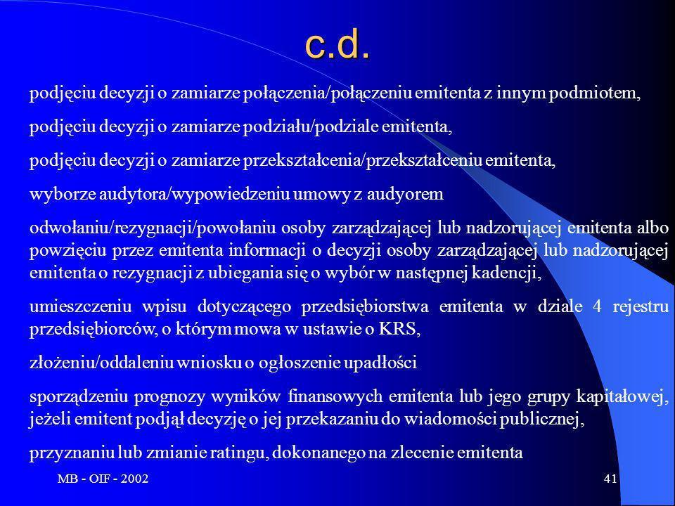 MB - OIF - 200241c.d. podjęciu decyzji o zamiarze połączenia/połączeniu emitenta z innym podmiotem, podjęciu decyzji o zamiarze podziału/podziale emit