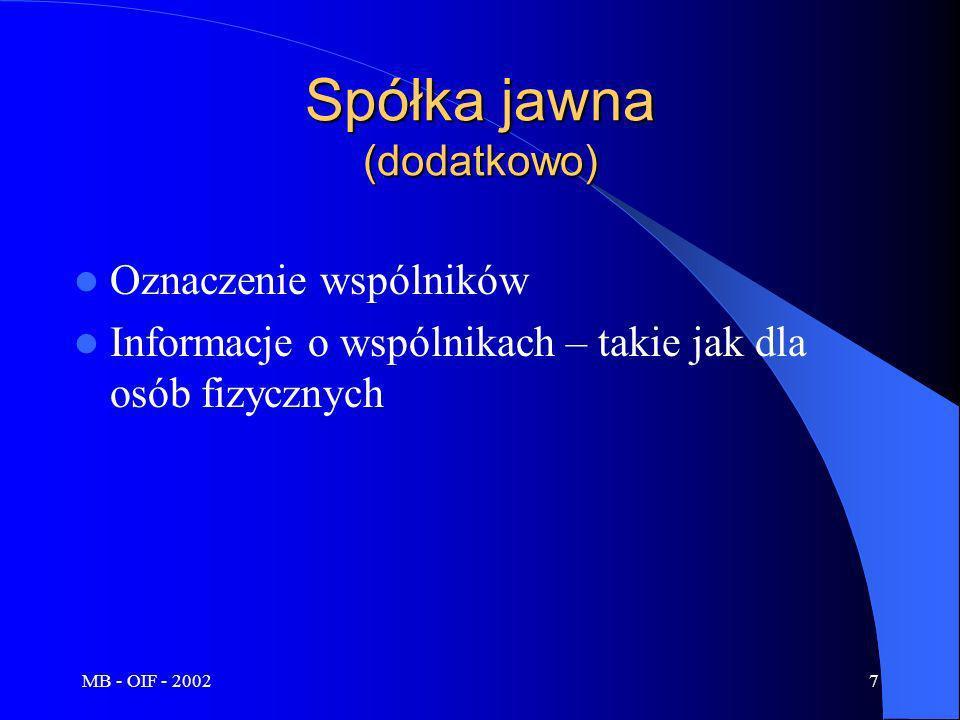 MB - OIF - 20027 Spółka jawna (dodatkowo) Oznaczenie wspólników Informacje o wspólnikach – takie jak dla osób fizycznych