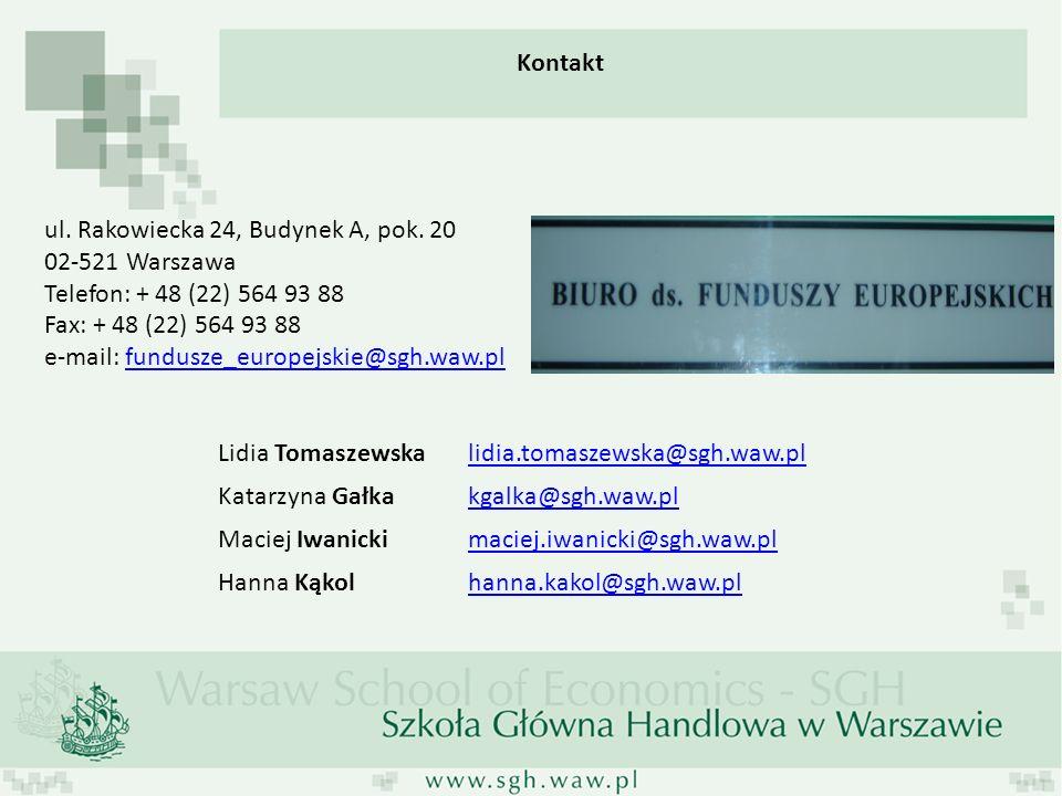 Kontakt ul. Rakowiecka 24, Budynek A, pok. 20 02-521 Warszawa Telefon: + 48 (22) 564 93 88 Fax: + 48 (22) 564 93 88 e-mail: fundusze_europejskie@sgh.w