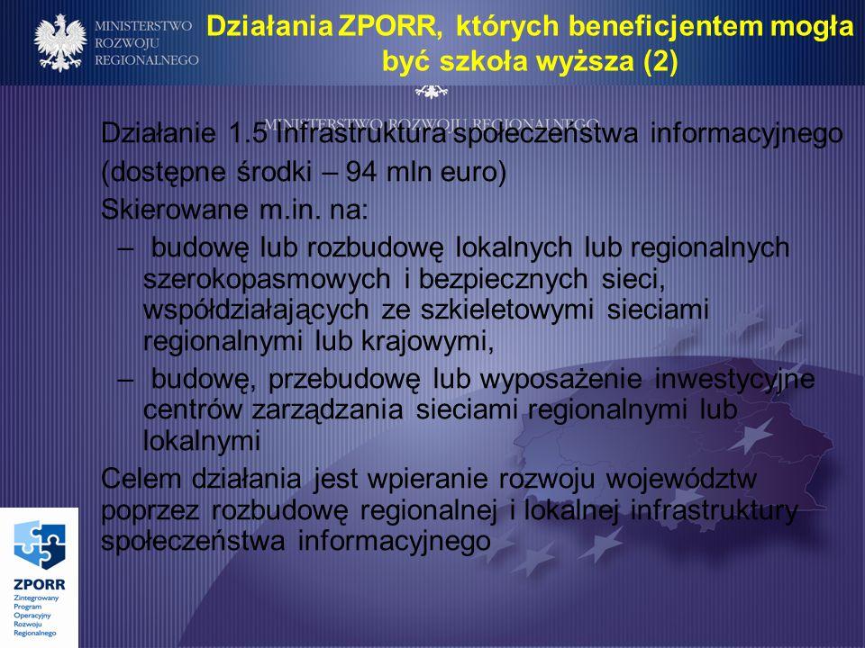 Działanie 1.5 Infrastruktura społeczeństwa informacyjnego (dostępne środki – 94 mln euro) Skierowane m.in.