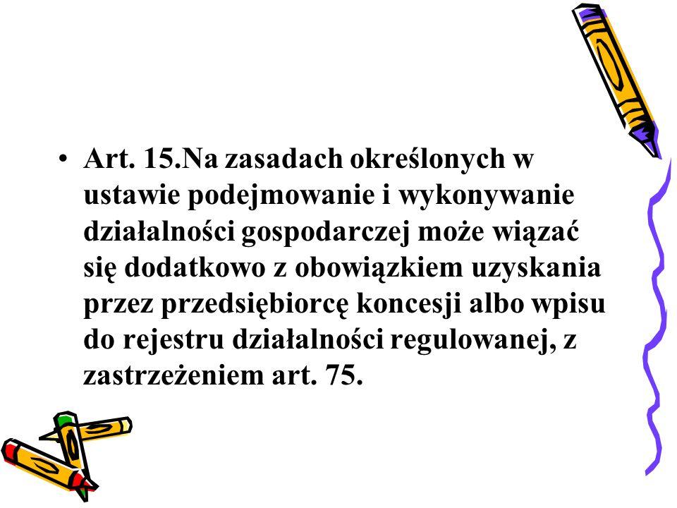 Koncesje oraz regulowana działalność gospodarcza Art.