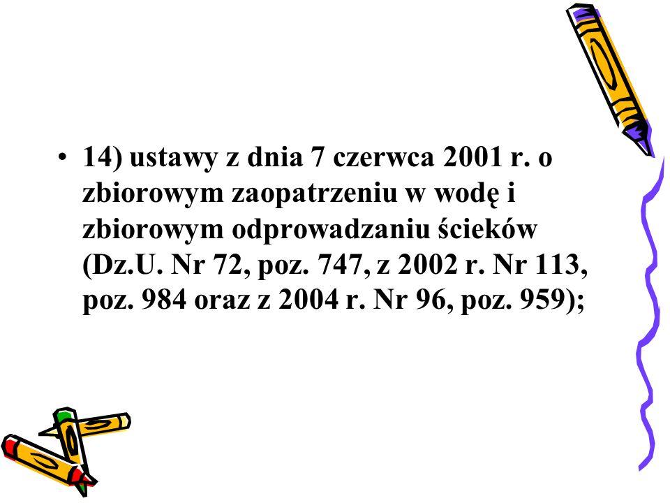15) ustawy z dnia 22 czerwca 2001 r.o organizmach genetycznie zmodyfikowanych (Dz.U.