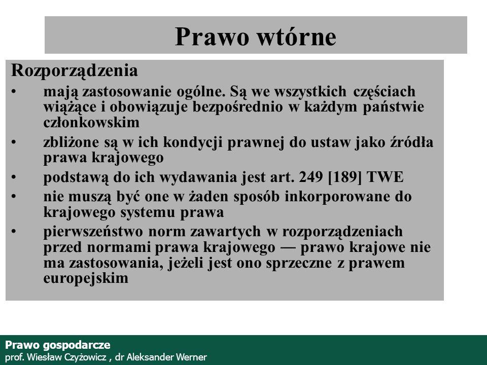 Prof. Wiesław Czyżowicz, dr Aleksannder Werner Rozporządzenia mają zastosowanie ogólne. Są we wszystkich częściach wiążące i obowiązuje bezpośrednio w
