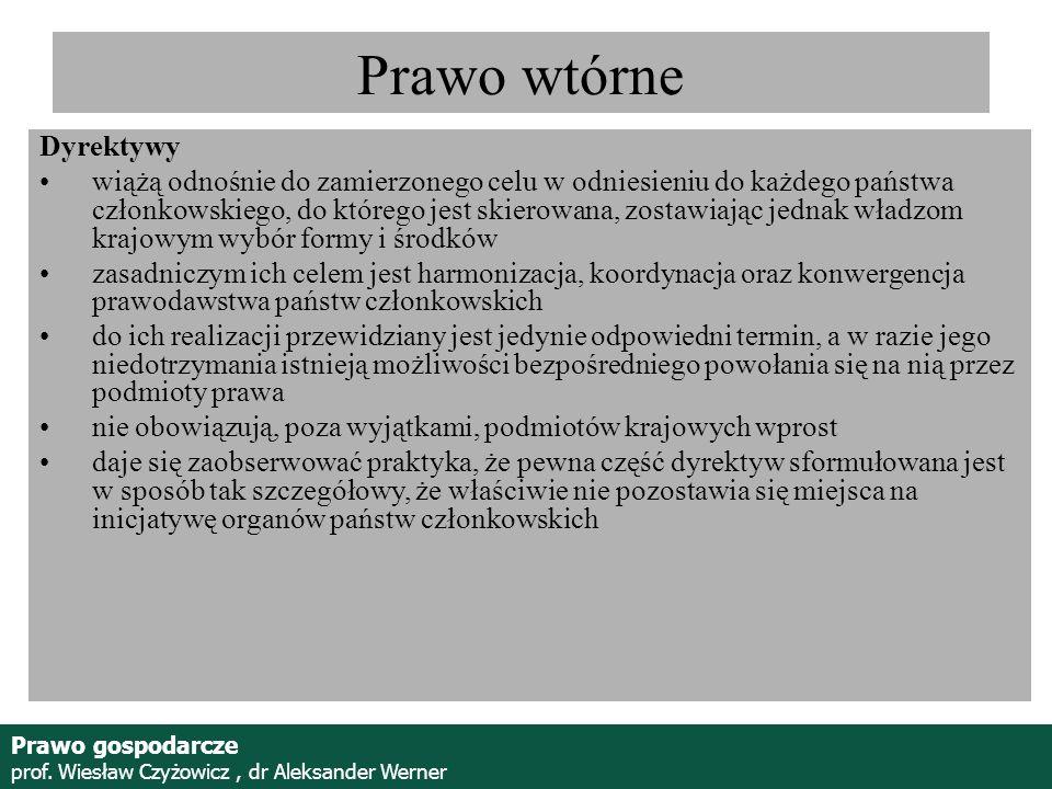 Prof. Wiesław Czyżowicz, dr Aleksannder Werner Dyrektywy wiążą odnośnie do zamierzonego celu w odniesieniu do każdego państwa członkowskiego, do które