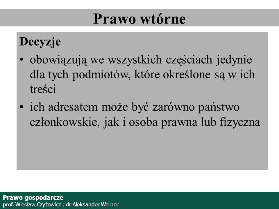 Prof. Wiesław Czyżowicz, dr Aleksannder Werner Decyzje obowiązują we wszystkich częściach jedynie dla tych podmiotów, które określone są w ich treści