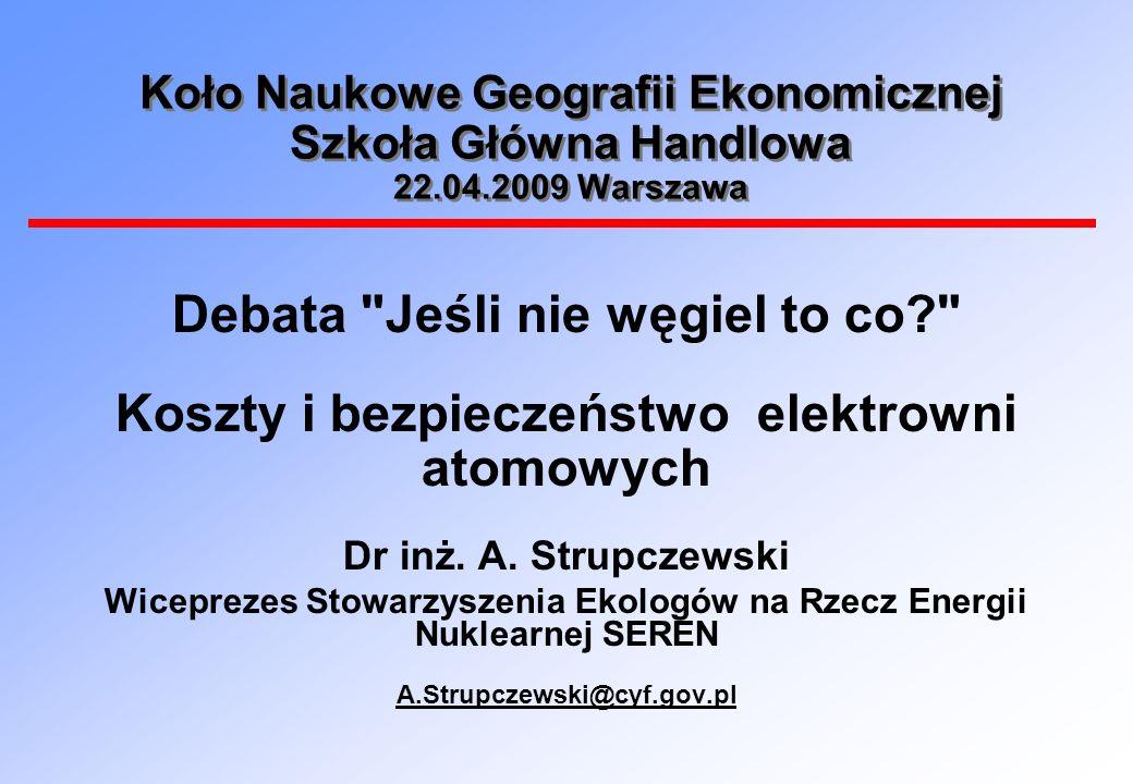 Koło Naukowe Geografii Ekonomicznej Szkoła Główna Handlowa 22.04.2009 Warszawa Debata