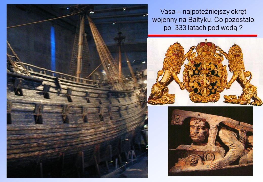 Vasa – najpotężniejszy okręt wojenny na Bałtyku. Co pozostało po 333 latach pod wodą ?