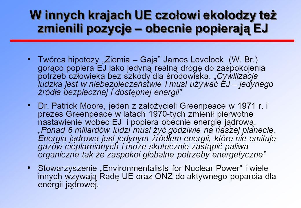 W innych krajach UE czołowi ekolodzy też zmienili pozycje – obecnie popierają EJ Twórca hipotezy Ziemia – Gaja James Lovelock (W. Br.) gorąco popiera