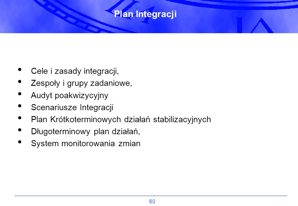 60 Cele i zasady integracji, Zespoły i grupy zadaniowe, Audyt poakwizycyjny Scenariusze Integracji Plan Krótkoterminowych działań stabilizacyjnych Dłu