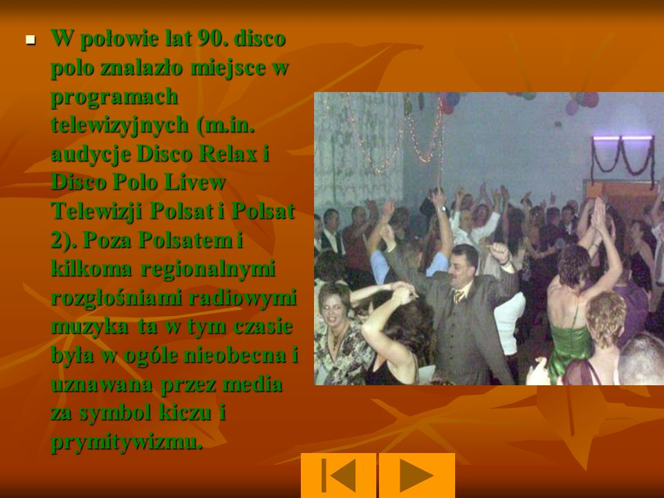 Disco polo – gatunek muzyki popularnej, powstały w Polsce w latach 80. XX wieku, w początkowym okresie istnienia znany jako muzyka chodnikowa. Pomysło