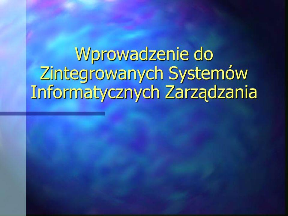 Wprowadzenie do Zintegrowanych Systemów Informatycznych Zarządzania