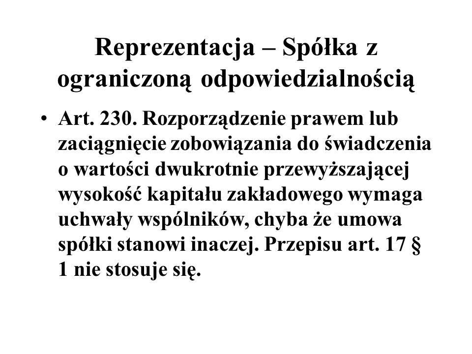 Reprezentacja – Spółka z ograniczoną odpowiedzialnością Art. 230. Rozporządzenie prawem lub zaciągnięcie zobowiązania do świadczenia o wartości dwukro