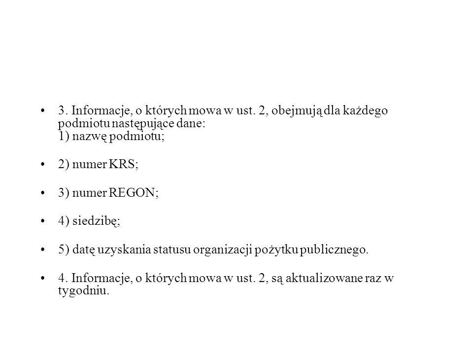 3. Informacje, o których mowa w ust. 2, obejmują dla każdego podmiotu następujące dane: 1) nazwę podmiotu; 2) numer KRS; 3) numer REGON; 4) siedzibę;