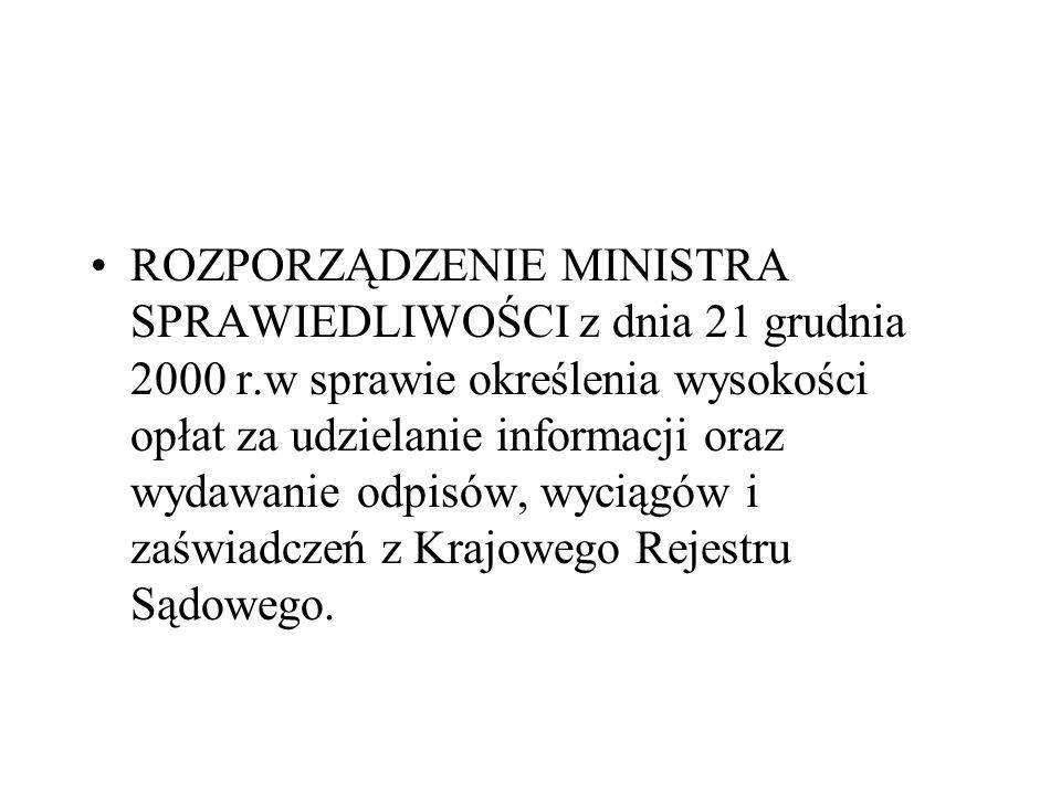 ROZPORZĄDZENIE MINISTRA SPRAWIEDLIWOŚCI z dnia 21 grudnia 2000 r.w sprawie określenia wysokości opłat za udzielanie informacji oraz wydawanie odpisów,