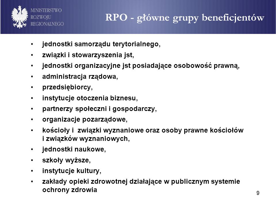 9 RPO - główne grupy beneficjentów jednostki samorządu terytorialnego, związki i stowarzyszenia jst, jednostki organizacyjne jst posiadające osobowość