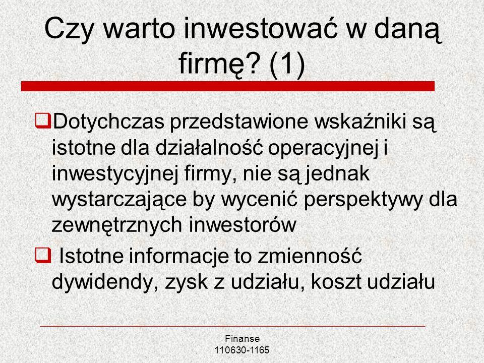 Czy warto inwestować w daną firmę? (1) Dotychczas przedstawione wskaźniki są istotne dla działalność operacyjnej i inwestycyjnej firmy, nie są jednak
