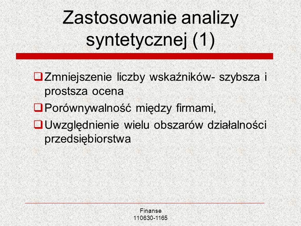 Zastosowanie analizy syntetycznej (1) Zmniejszenie liczby wskaźników- szybsza i prostsza ocena Porównywalność między firmami, Uwzględnienie wielu obsz