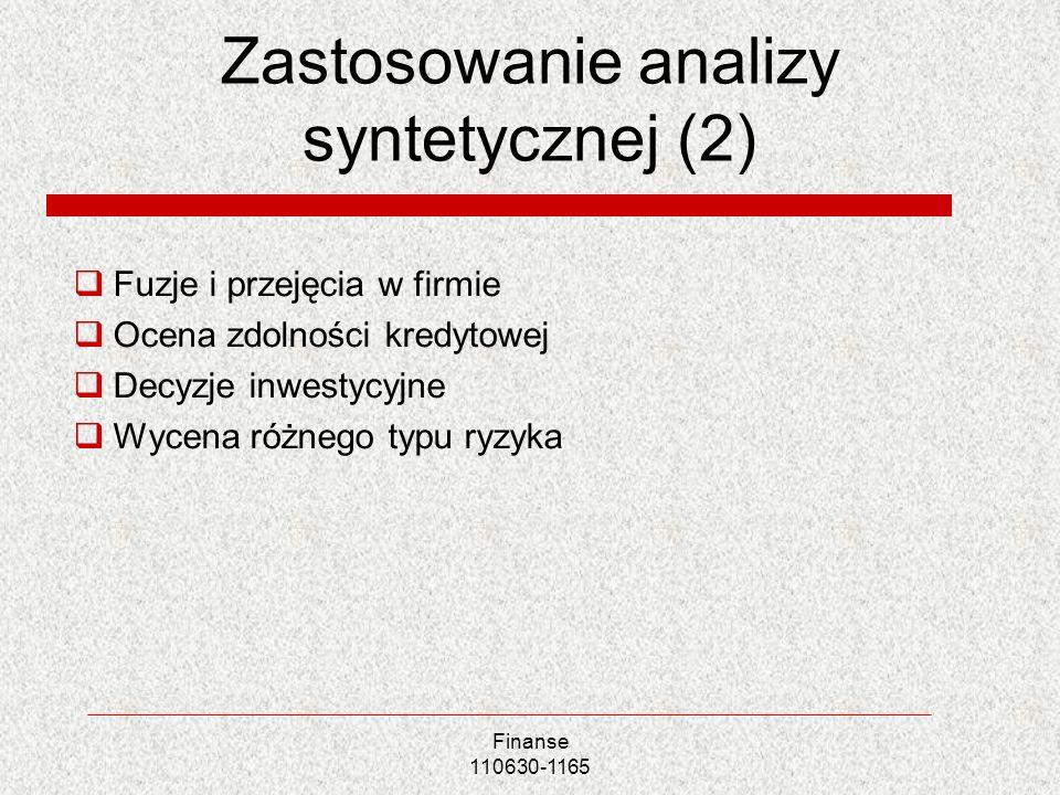 Zastosowanie analizy syntetycznej (2) Fuzje i przejęcia w firmie Ocena zdolności kredytowej Decyzje inwestycyjne Wycena różnego typu ryzyka Finanse 11
