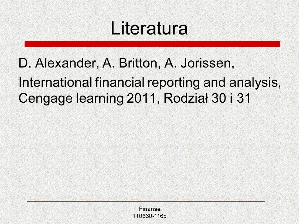 Literatura D. Alexander, A. Britton, A. Jorissen, International financial reporting and analysis, Cengage learning 2011, Rodział 30 i 31 Finanse 11063