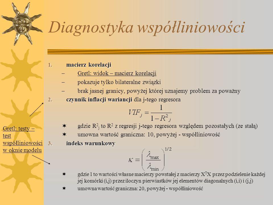 Diagnostyka współliniowości 1. macierz korelacji –Gretl: widok – macierz korelacji –pokazuje tylko bilateralne związki –brak jasnej granicy, powyżej k