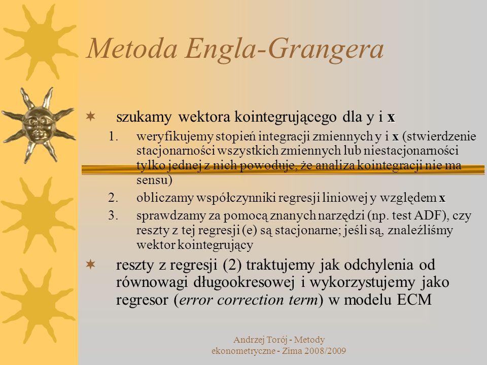Model korekty błędem (ECM) model ADL możemy przedstawić również jako model korekty błędem znajomość wektora kointegrującego ułatwia proces jego estymacji model ekwiwalentny wobec ADL (1,1,2) Andrzej Torój - Metody ekonometryczne - Zima 2008/2009