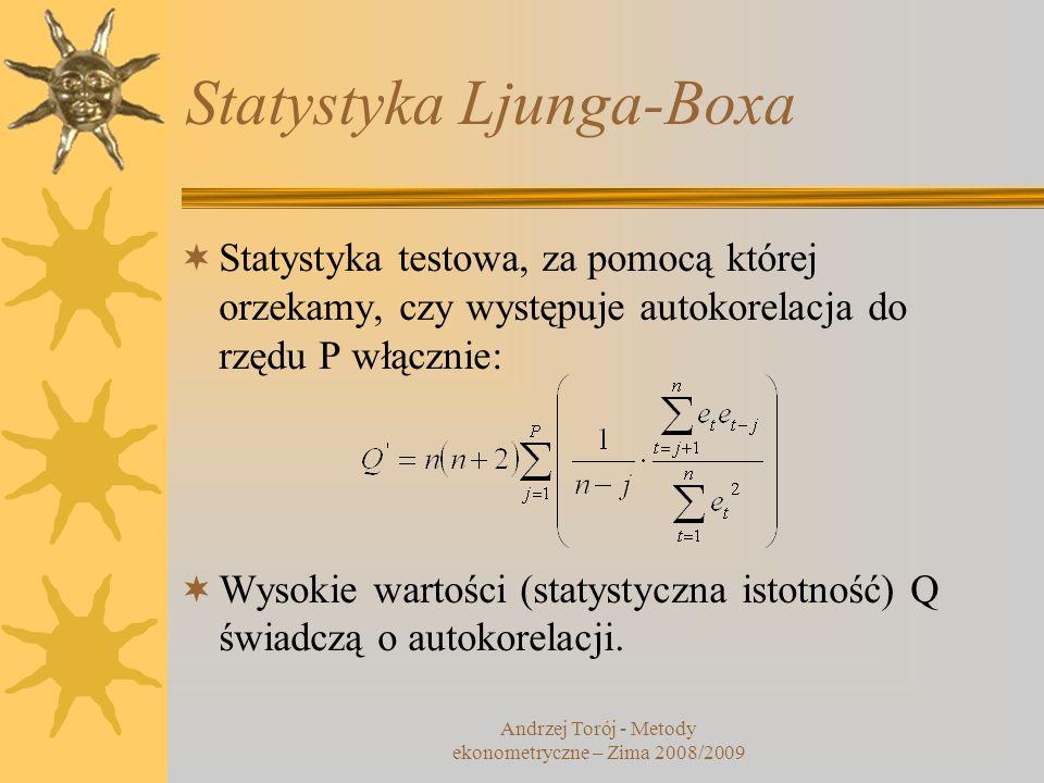 Statystyka Ljunga-Boxa Statystyka testowa, za pomocą której orzekamy, czy występuje autokorelacja do rzędu P włącznie: Wysokie wartości (statystyczna
