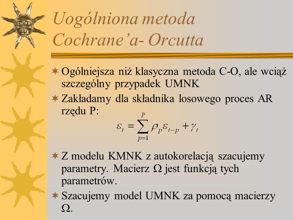 Uogólniona metoda Cochranea- Orcutta Ogólniejsza niż klasyczna metoda C-O, ale wciąż szczególny przypadek UMNK Zakładamy dla składnika losowego proces