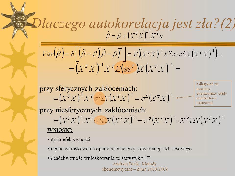 Dlaczego autokorelacja jest zła?(2) przy sferycznych zakłóceniach: przy niesferycznych zakłóceniach: z diagonali tej macierzy otrzymujemy błędy standa
