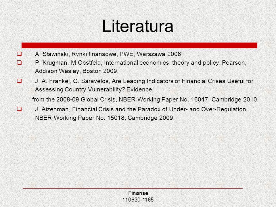 Finanse 110630-1165 Literatura A. Sławiński, Rynki finansowe, PWE, Warszawa 2006 P. Krugman, M.Obstfeld, International economics: theory and policy, P