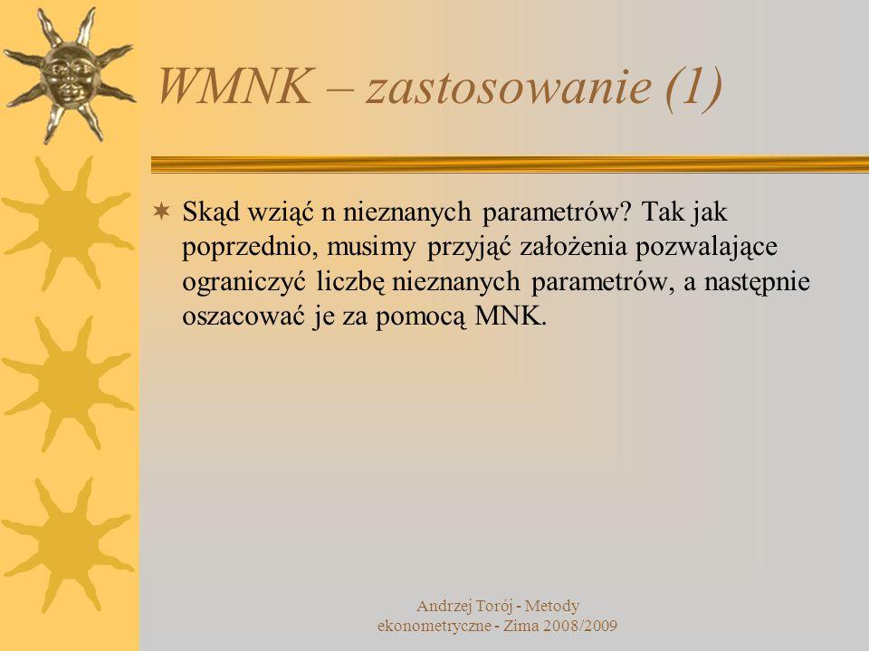 WMNK – zastosowanie (1) Skąd wziąć n nieznanych parametrów? Tak jak poprzednio, musimy przyjąć założenia pozwalające ograniczyć liczbę nieznanych para