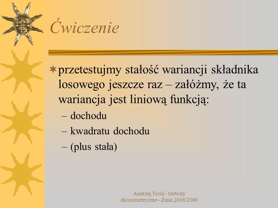 Odporne błędy oszacowań Znane już Wam odporne (na autokorelację) błędy oszacowań Neweya i Westa stanowiły uogólnienie (na przypadek autokorelacji) wcześniej zaproponowanego odpornego (na heteroskedastyczność) estymatora Whitea (1980): Andrzej Torój - Metody ekonometryczne - Zima 2008/2009