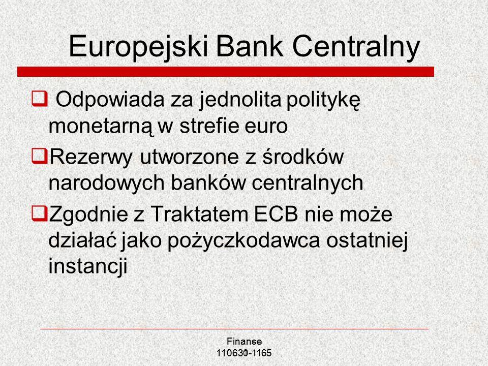 Europejski Bank Centralny Odpowiada za jednolita politykę monetarną w strefie euro Rezerwy utworzone z środków narodowych banków centralnych Zgodnie z