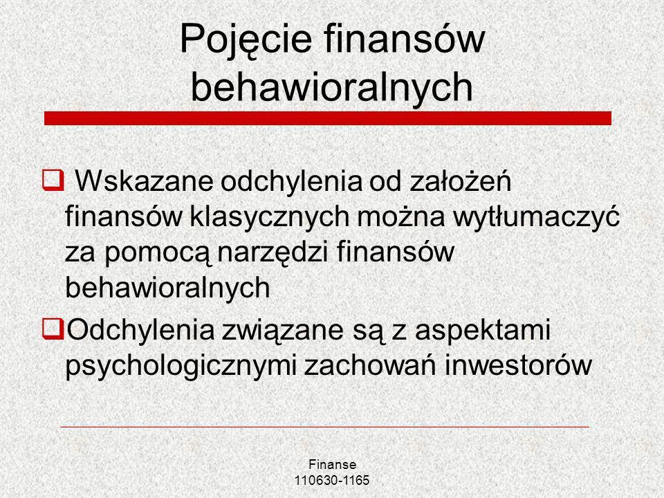 Pojęcie finansów behawioralnych Wskazane odchylenia od założeń finansów klasycznych można wytłumaczyć za pomocą narzędzi finansów behawioralnych Odchy