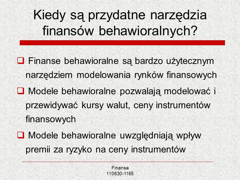 Kiedy są przydatne narzędzia finansów behawioralnych? Finanse behawioralne są bardzo użytecznym narzędziem modelowania rynków finansowych Modele behaw