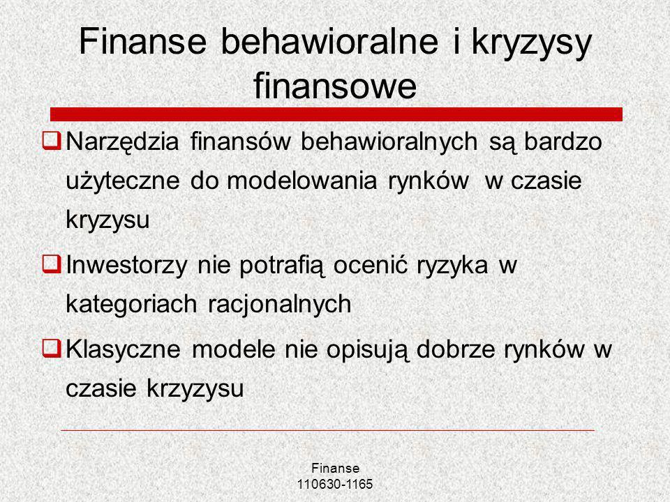 Finanse behawioralne i kryzysy finansowe Narzędzia finansów behawioralnych są bardzo użyteczne do modelowania rynków w czasie kryzysu Inwestorzy nie p