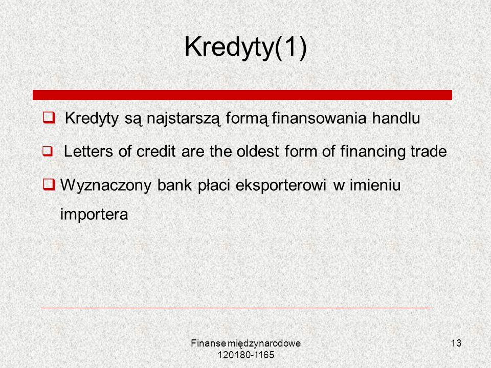 13 Kredyty(1) Kredyty są najstarszą formą finansowania handlu Letters of credit are the oldest form of financing trade Wyznaczony bank płaci eksporter