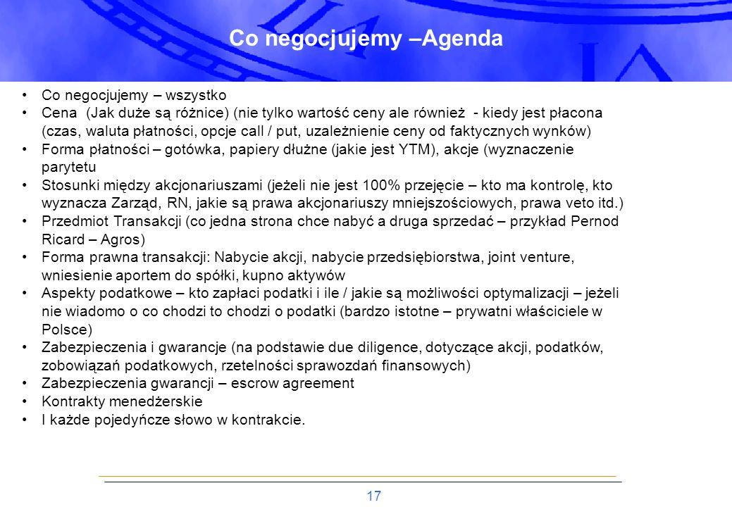 17 Co negocjujemy –Agenda Co negocjujemy – wszystko Cena (Jak duże są różnice) (nie tylko wartość ceny ale również - kiedy jest płacona (czas, waluta