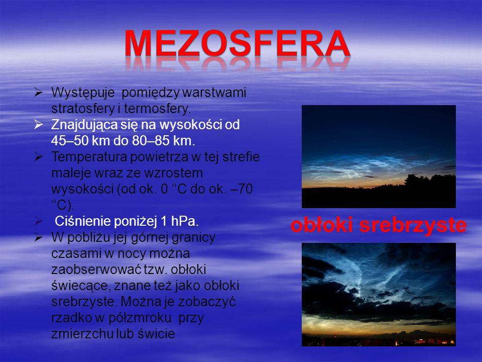 Występuje pomiędzy warstwami stratosfery i termosfery. Znajdująca się na wysokości od 45–50 km do 80–85 km. Temperatura powietrza w tej strefie maleje