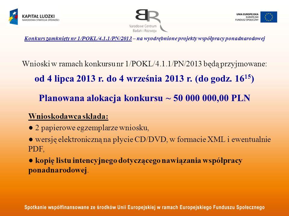 Konkurs zamknięty nr 1/POKL/4.1.1/PN/2013 – na wyodrębnione projekty współpracy ponadnarodowej Wnioski w ramach konkursu nr 1/POKL/4.1.1/PN/2013 będą przyjmowane: od 4 lipca 2013 r.