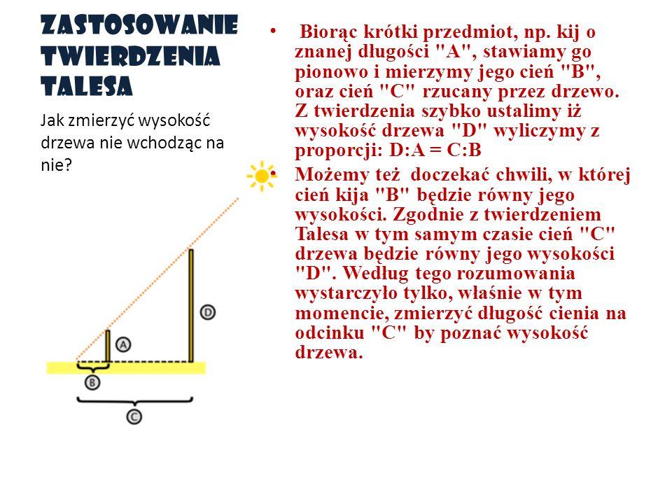 Zastosowanie twierdzenia Talesa Biorąc krótki przedmiot, np. kij o znanej długości