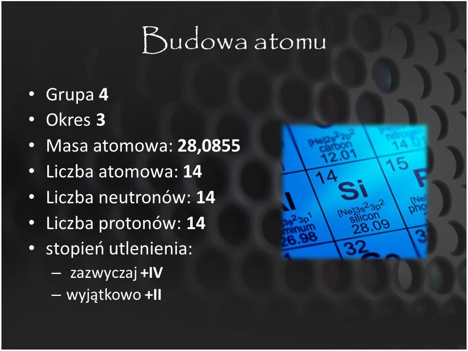 Budowa atomu Grupa 4 Okres 3 Masa atomowa: 28,0855 Liczba atomowa: 14 Liczba neutronów: 14 Liczba protonów: 14 stopień utlenienia: – zazwyczaj +IV – w