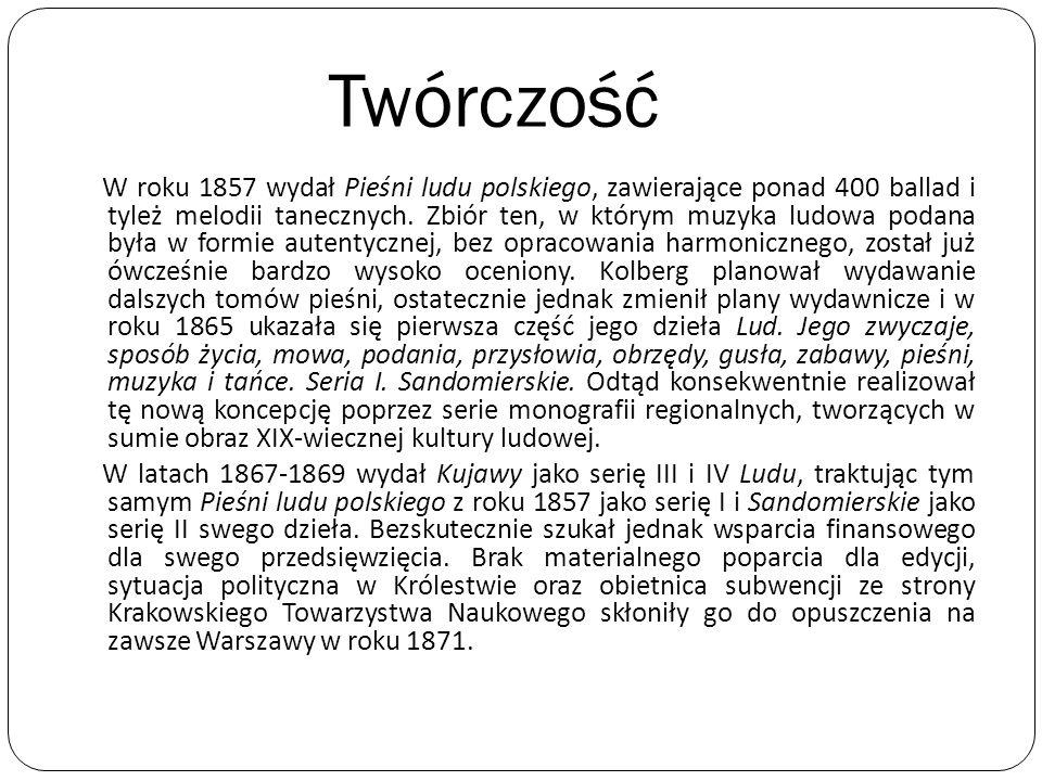 Twórczość W roku 1857 wydał Pieśni ludu polskiego, zawierające ponad 400 ballad i tyleż melodii tanecznych. Zbiór ten, w którym muzyka ludowa podana b