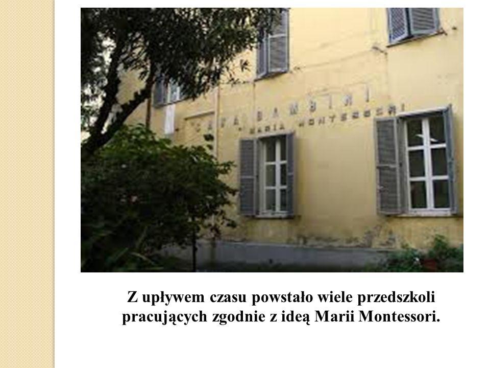 Z upływem czasu powstało wiele przedszkoli pracujących zgodnie z ideą Marii Montessori.