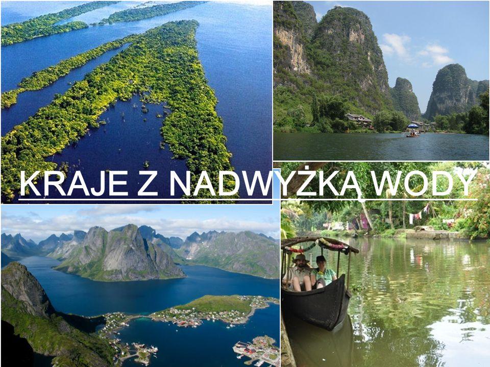 Kraje z nadmiarem wody WPROWADZENIE ZDJĘCIA KRAJE Z NADWYŻKĄ WODY