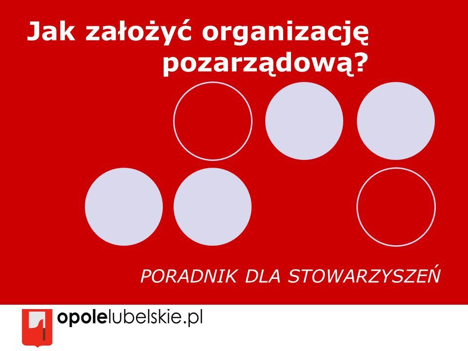 Jak założyć organizację pozarządową? PORADNIK DLA STOWARZYSZEŃ