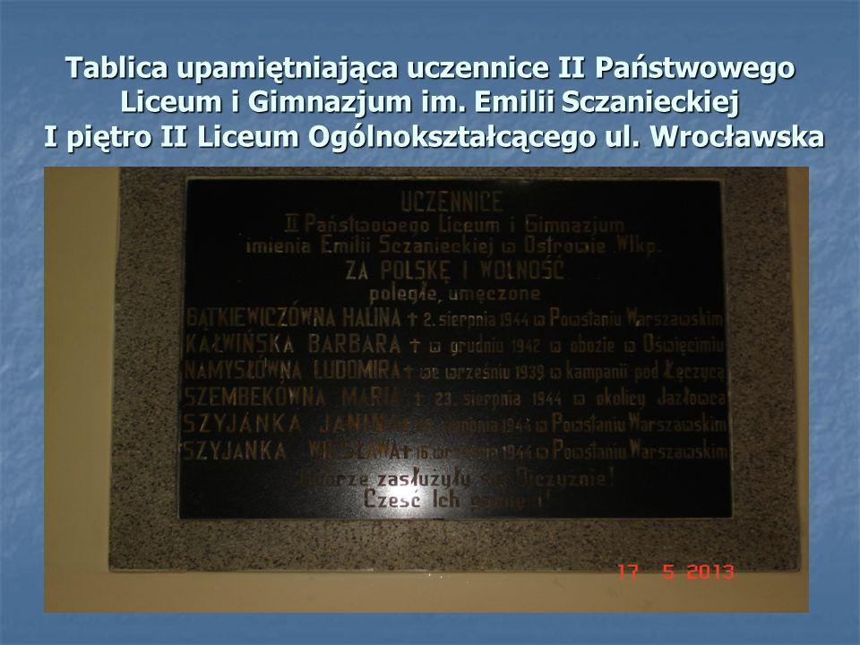 Tablica upamiętniająca uczennice II Państwowego Liceum i Gimnazjum im. Emilii Sczanieckiej I piętro II Liceum Ogólnokształcącego ul. Wrocławska